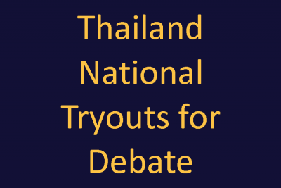 Debate – Thailand National Tryouts –